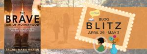 The Brave Art of Motherhood blog blitz final