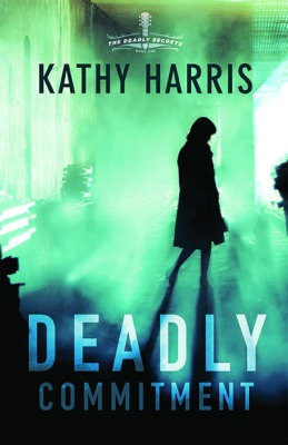 Deadly Commitment by Kathy Harris