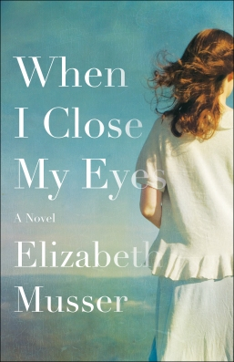 When I Close My Eyes by Elizabeth Musser