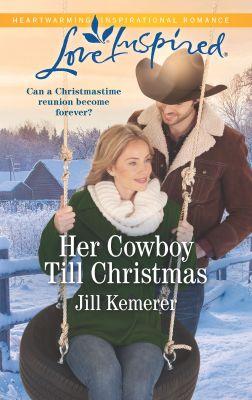 Her Cowboy Till Christmas by Jill Kemerer