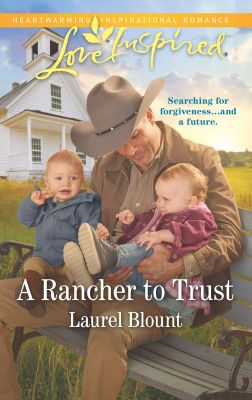 A Rancher to Trust by Laurel Blount