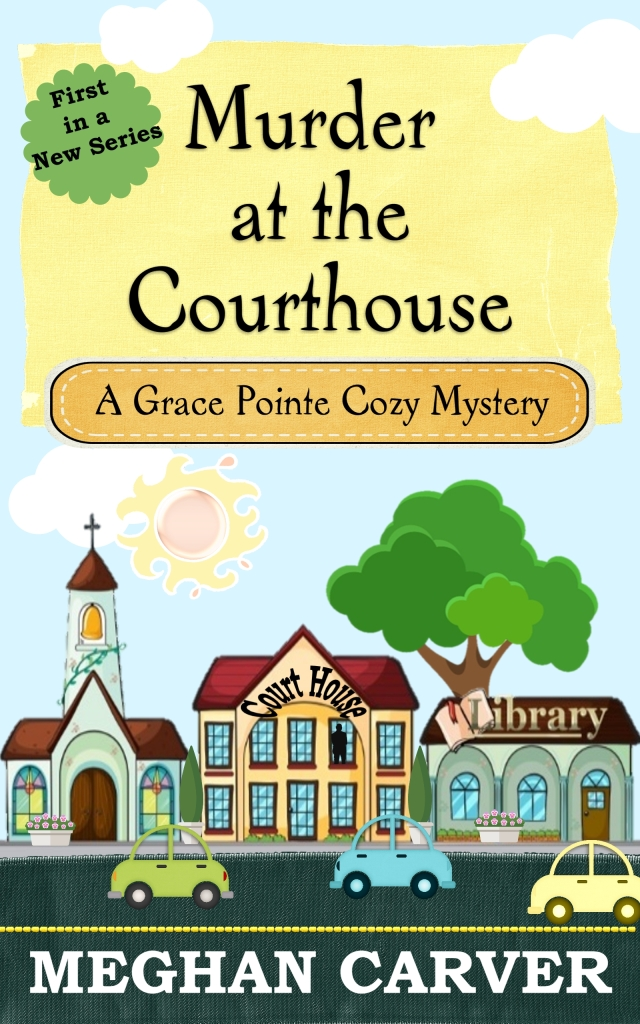 Murder at the Courthouse by Meghan Carver