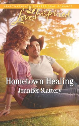 Hometown Healing by Jennifer Slattery
