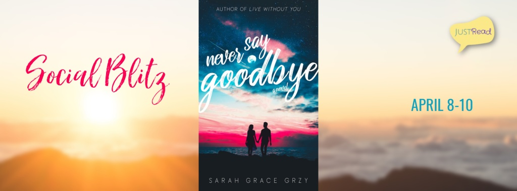 Never Say Goodbye Social Blitz