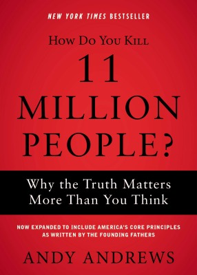 How Do You Kill 11 Million People? by Andy Andrews