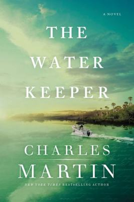 The Water Keeper by Charles Martin
