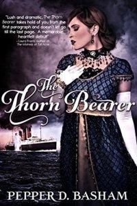 The Thorn Bearer by Pepper D. Basham