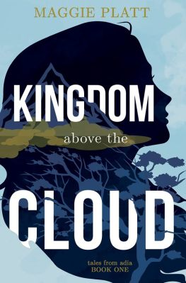 Kingdom Above the Cloud by Maggie Platt