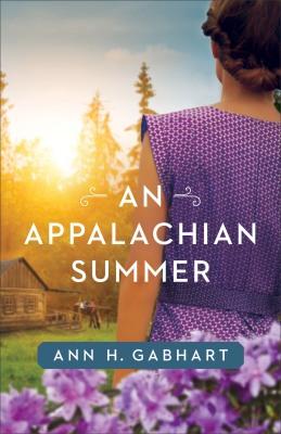An Appalachian Summer by Ann H. Gabhart