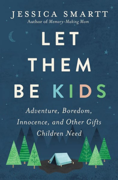 Let Them Be Kids by Jessica Smart