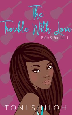 The Trouble with Love by Toni Shiloh