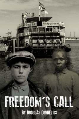 Freedom's Call by Douglas Cornelius